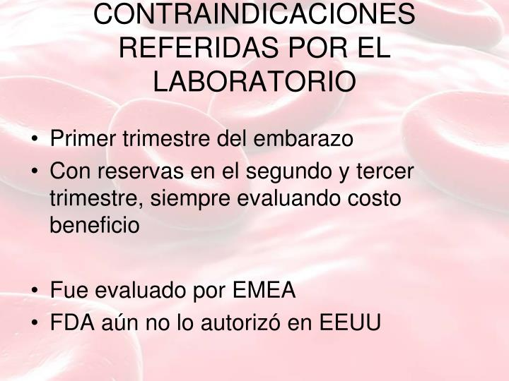 CONTRAINDICACIONES REFERIDAS POR EL LABORATORIO