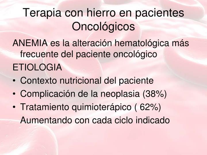 Terapia con hierro en pacientes Oncológicos