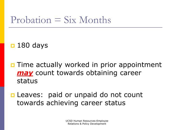 Probation = Six Months