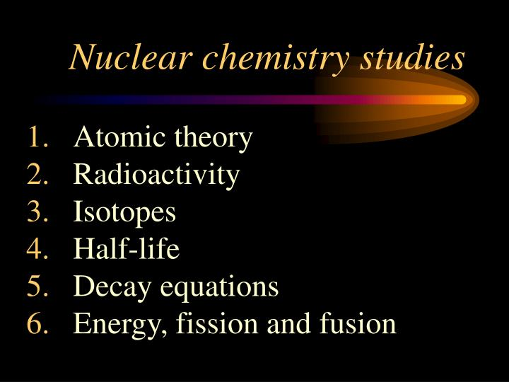 Nuclear chemistry studies