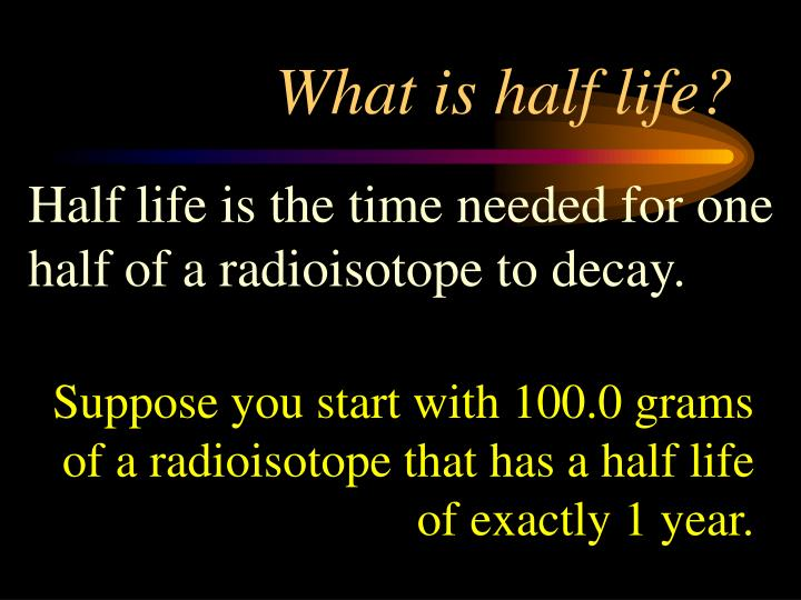 What is half life?
