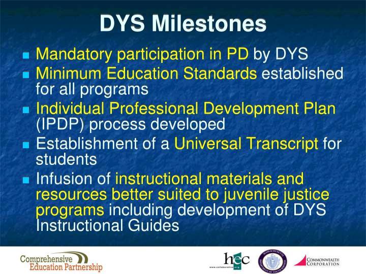 DYS Milestones