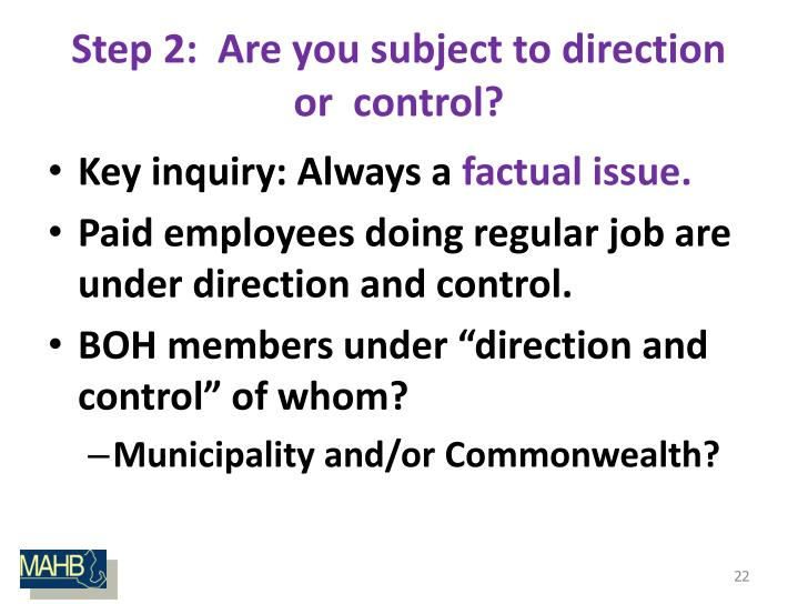 Step 2:  Are you subject to direction or  control?