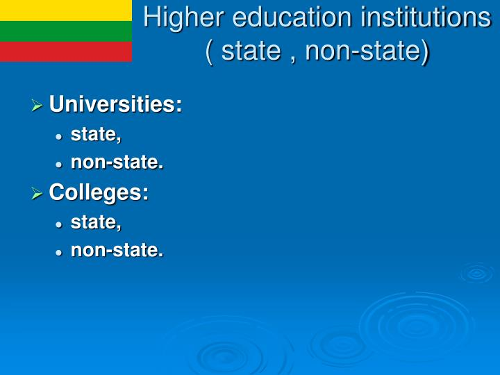Higher education institutions ( state , non-state)