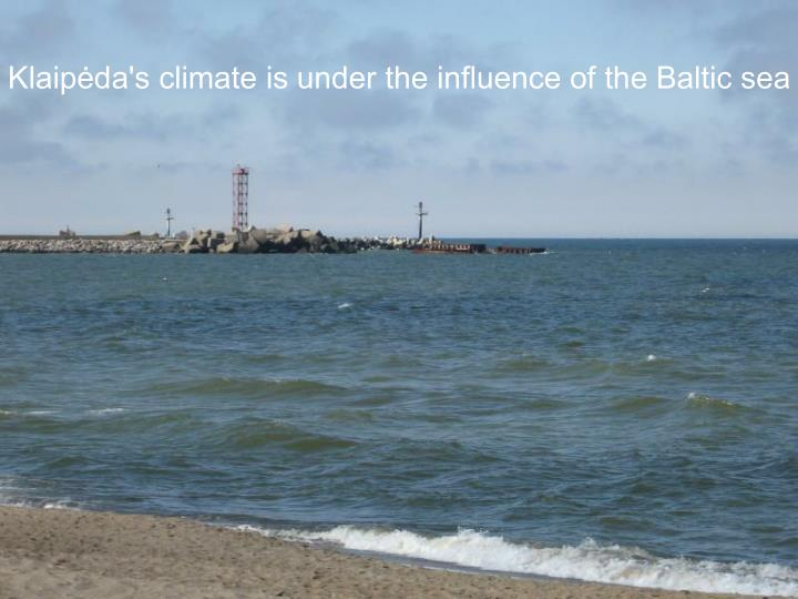 Klaipėda's climate is under the influence of the Baltic sea