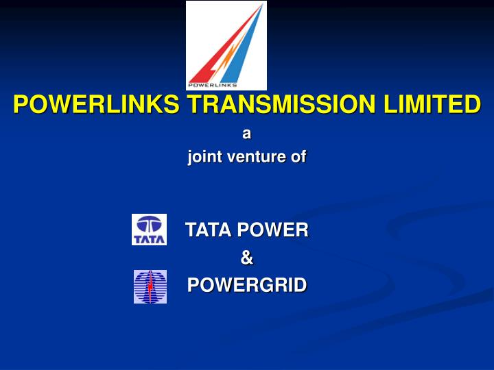 POWERLINKS TRANSMISSION LIMITED