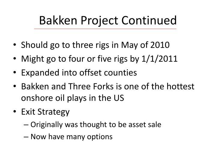 Bakken Project Continued