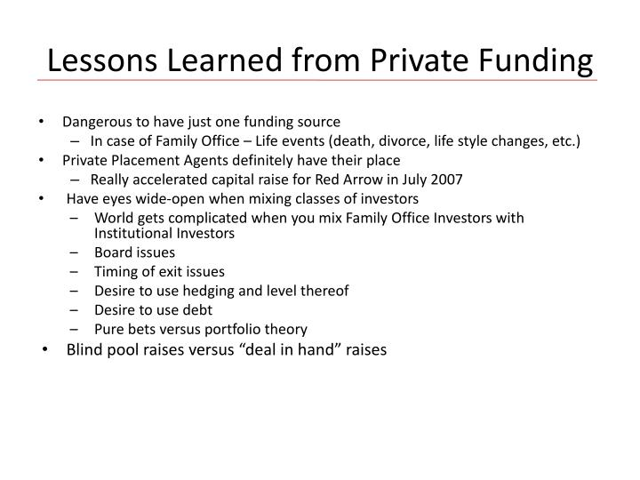 Lessons Learned from Private Funding