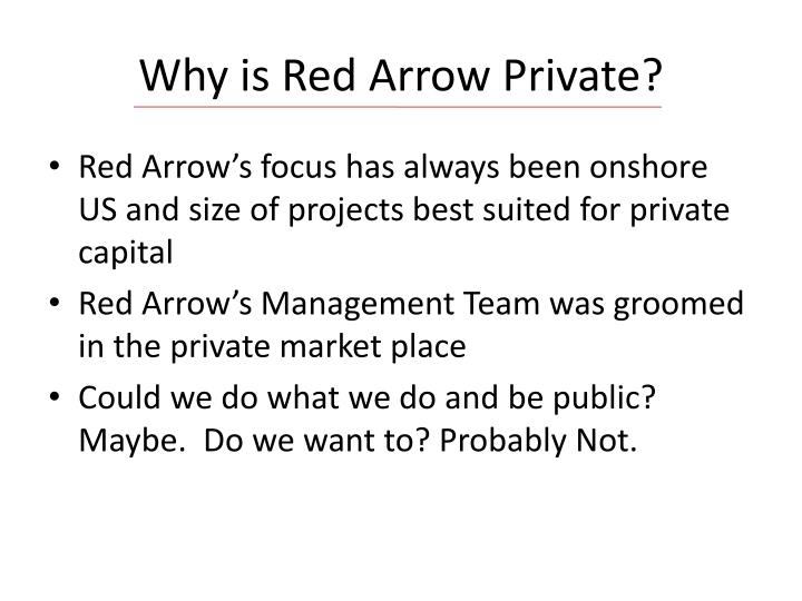 Why is Red Arrow Private?