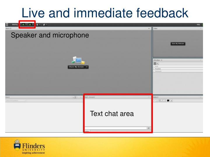 Live and immediate feedback