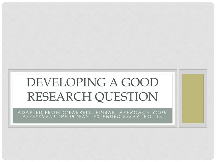 Developing a good research question
