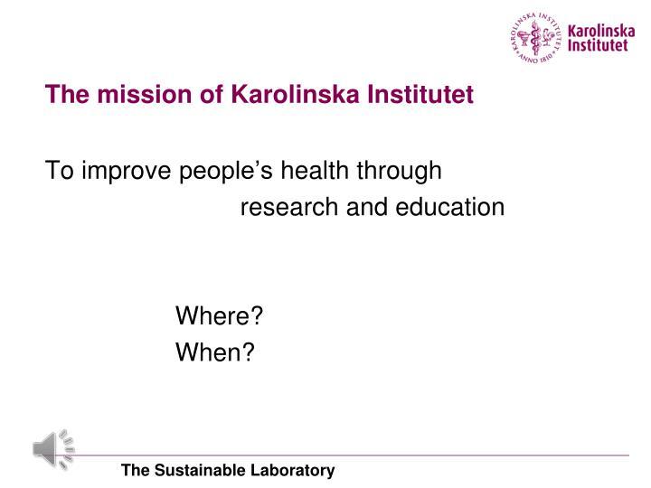 The mission of Karolinska Institutet