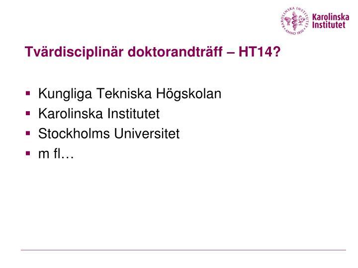 Tvärdisciplinär doktorandträff – HT14?