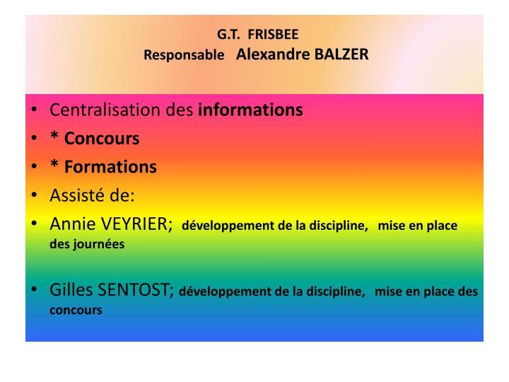 G.T.  FRISBEE
