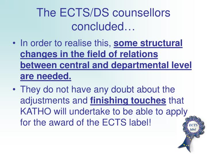 The ECTS/DS counsellors concluded…