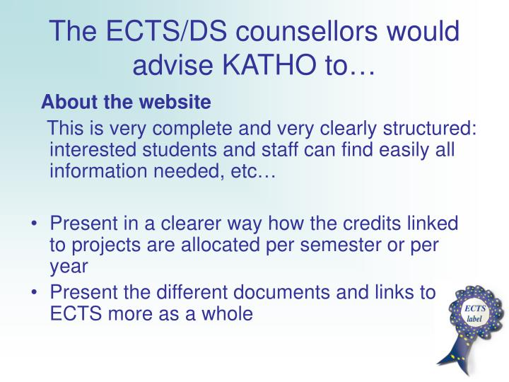The ECTS/DS counsellors would advise KATHO to…