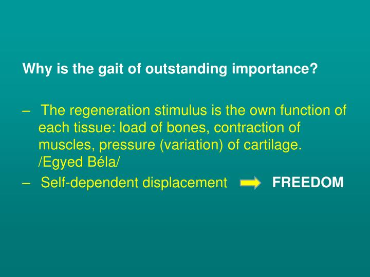 Why is the gait of outstanding importance