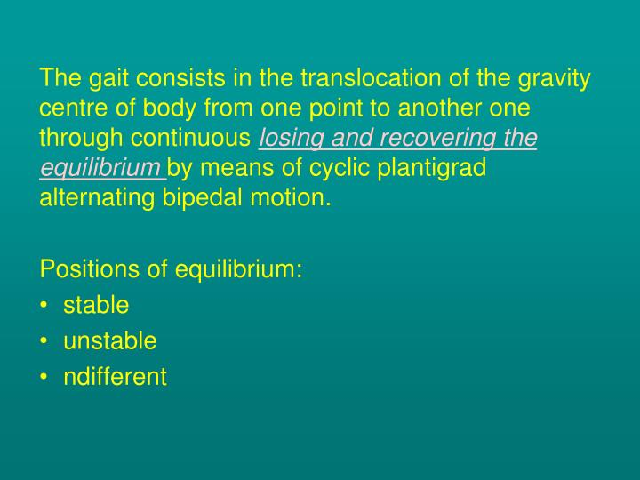 The gait consists in the translocation of the gravity