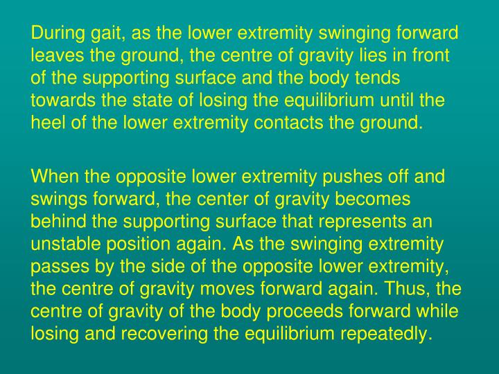 During gait, as the lower extremity swinging forward leaves the ground, the