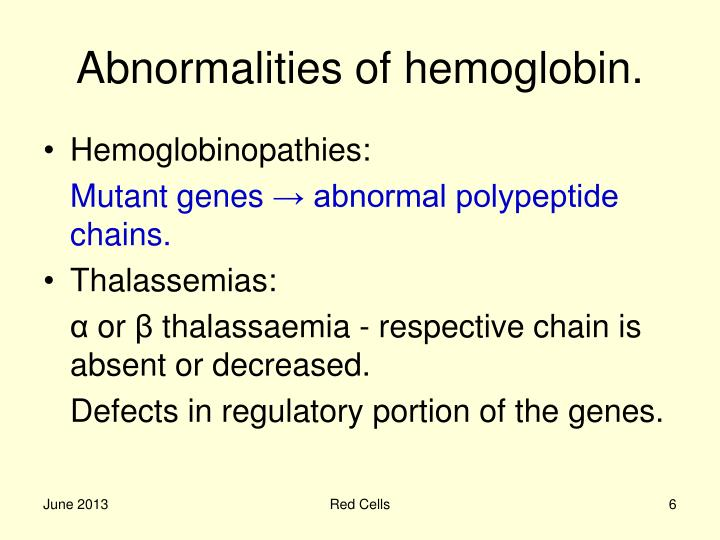 Abnormalities of hemoglobin.