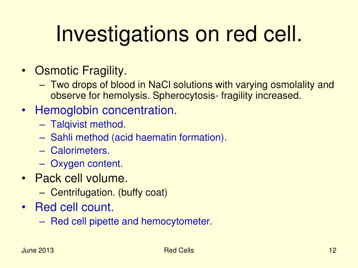 Investigations on red cell.