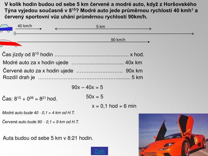 V kolik hodin budou od sebe 5 km červené a modré auto, když z Horšovského Týna vyjedou současně v 8