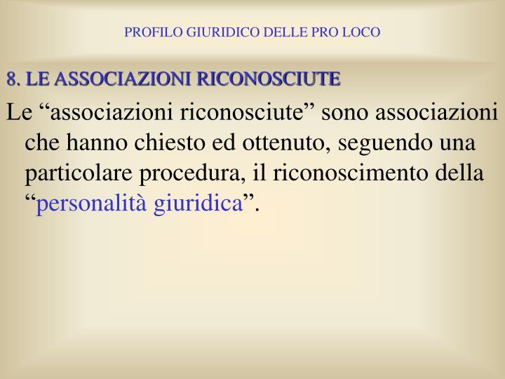 8. LE ASSOCIAZIONI RICONOSCIUTE