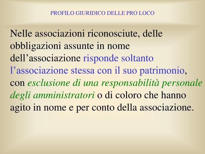 Nelle associazioni riconosciute, delle obbligazioni assunte in nome dell'associazione