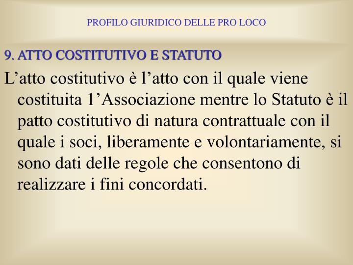 9. ATTO COSTITUTIVO E STATUTO