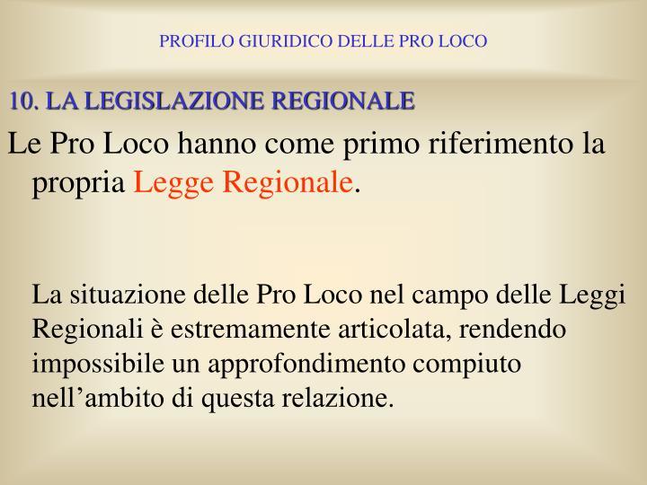 10. LA LEGISLAZIONE REGIONALE
