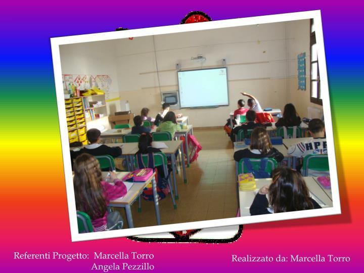 Referenti Progetto:  Marcella