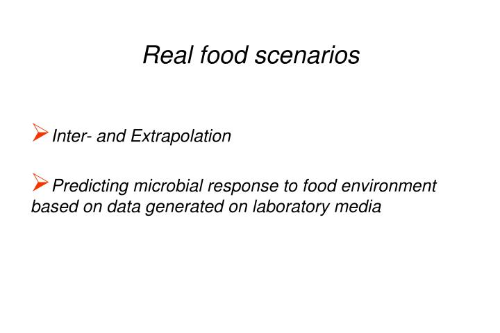 Real food scenarios