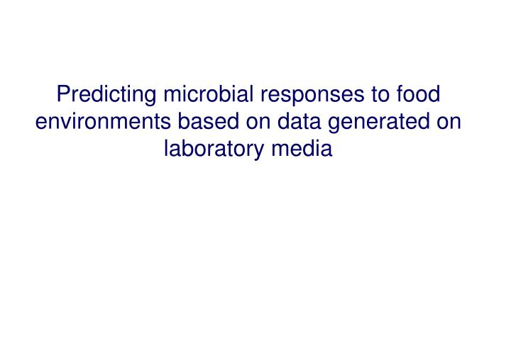 Predicting microbial responses to food environments based on data generated on laboratory media