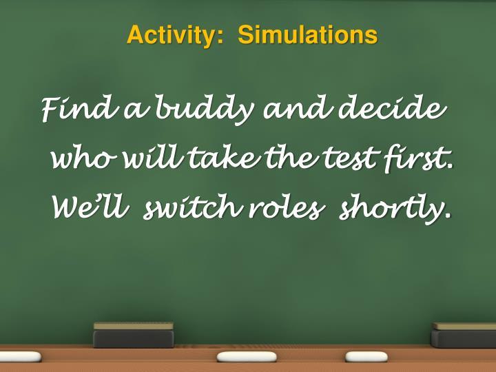 Activity:  Simulations