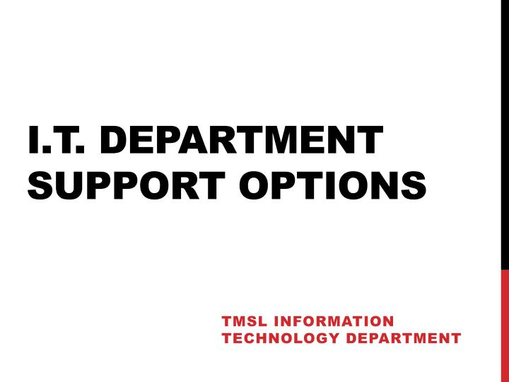 I t department support options