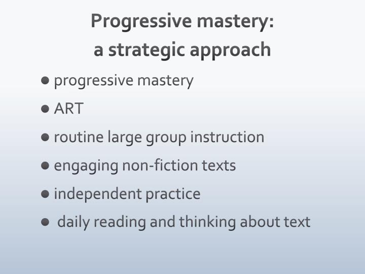 Progressive mastery: