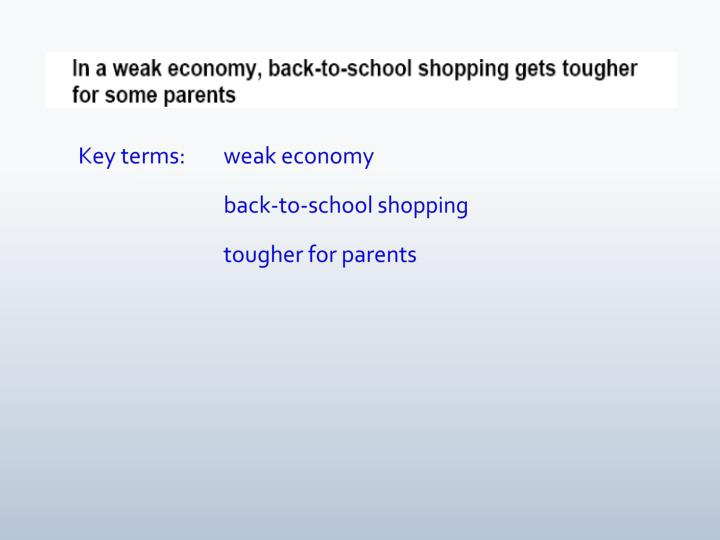 Key terms:weak economy