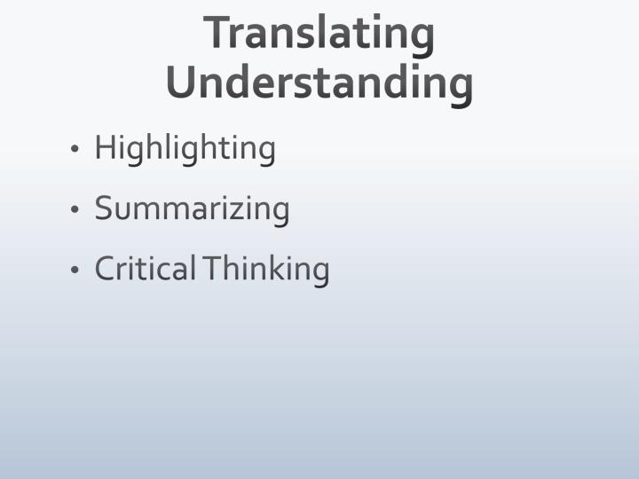 Translating Understanding
