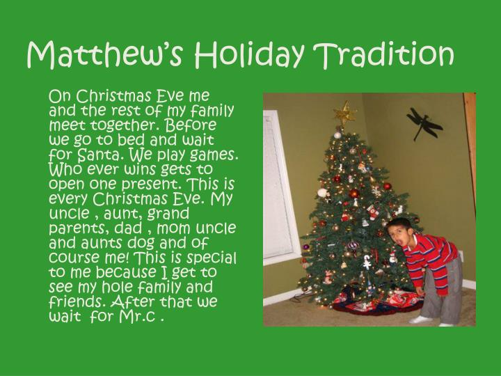 Matthew's Holiday Tradition