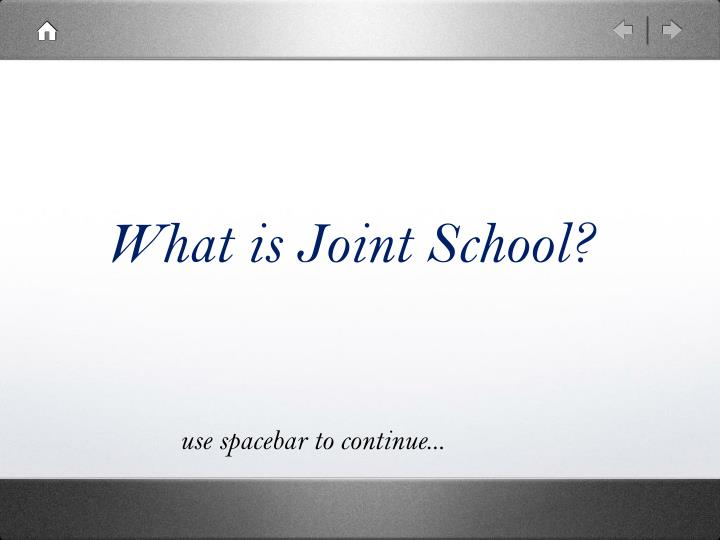 What is joint school