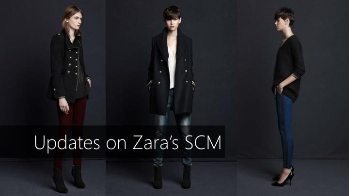 Updates on Zara's SCM