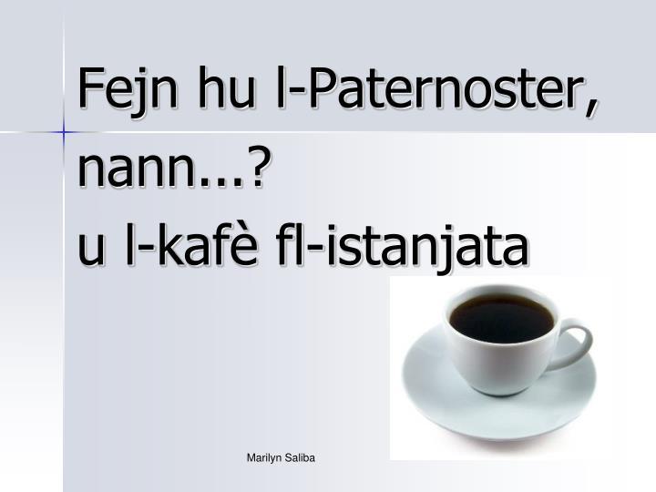 Fejn hu l-Paternoster,