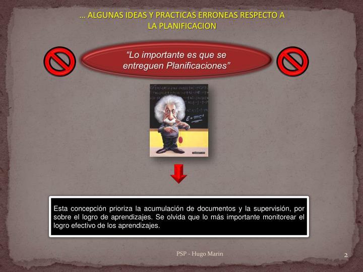 … ALGUNAS IDEAS Y PRACTICAS ERRONEAS RESPECTO A LA PLANIFICACION