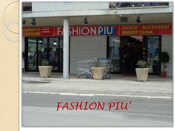 FASHION PIU'