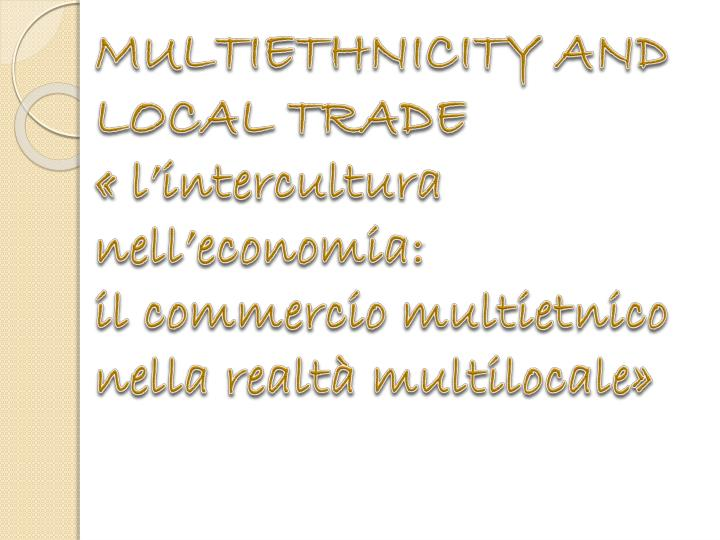 MULTIETHNICITY AND LOCAL