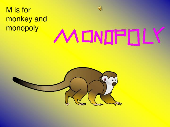 M is for monkey and monopoly