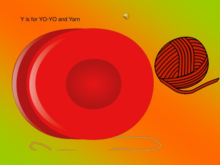 Y is for YO-YO and Yarn