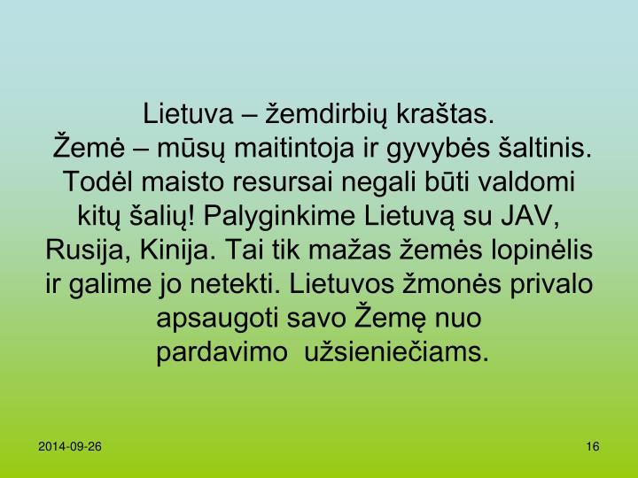 Lietuva – žemdirbių kraštas.