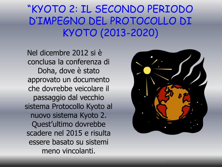 """""""KYOTO 2: IL SECONDO PERIODO D'IMPEGNO DEL PROTOCOLLO DI KYOTO (2013-2020)"""