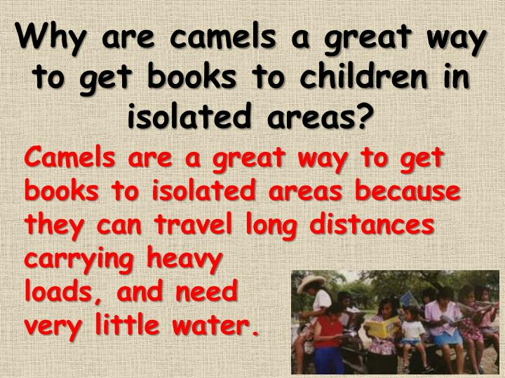 Why are camels a great way to get books to children in isolated areas?